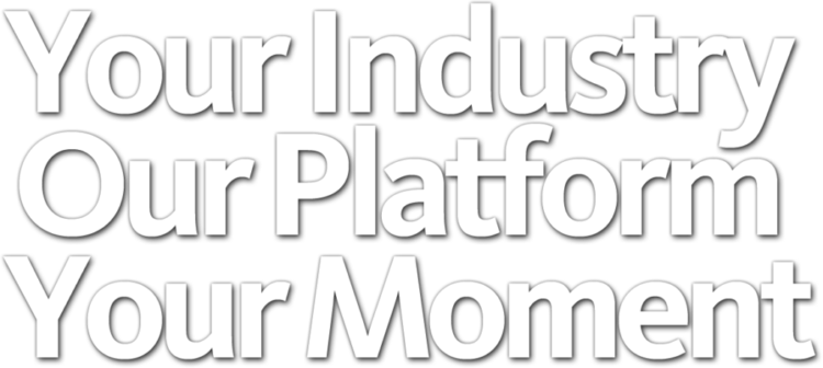 Your industry, our platform, your moment 2